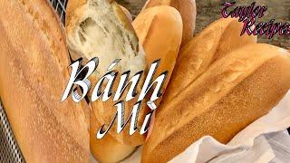 Bánh Mì - Cách Làm Bánh Mì Việt Nam Vỏ Mỏng Giòn Ruột Xốp Dẻo Dai Và Thơm Ngon - Vietnamese Baguette