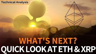 Quick Look at Ethereum & Ripple - What's Next? Technical Analysis