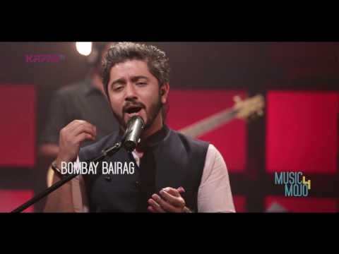 Tose naina   Unfaithful - Bombay Bairag - Music Mojo Season 4 - KappaTV