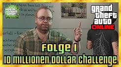 GTA 5 Online 10 MILLIONEN DOLLAR CHALLENGE | Kriminelles Genie / Criminal Mastermind Folge 1 HD