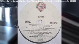 K-yze - Sweat Dance (Smack Productions Wiz Kids Mix) (1992)