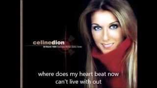 where does my heart beat now celine dion lyrics