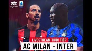 TRỰC TIẾP I AC MILAN vs INTER I DERBY MILANO RỰC LỬA I Vòng 23 SERIE A