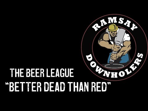 "The Beer League - ""Better Dead Than Red"""