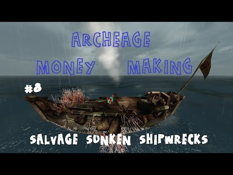 ARCHEAGE MONEY MAKING - ep.8 - Salvage sunken shipwrecks