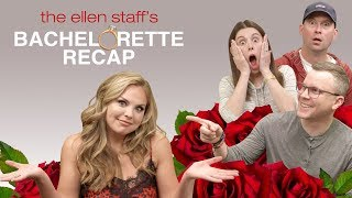 The Ellen Staff's 'Bachelorette Recap': 'The Bachelorette' Hannah B. Is Here!