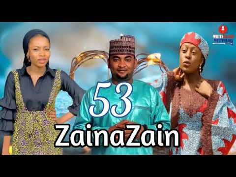 Download ZAINAZAIN Part 53, Labarin Soyayya Da Tsantsar Butulci