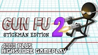 Gun Fu 2 Stickman Edition 4000+ Highscore Gameplay