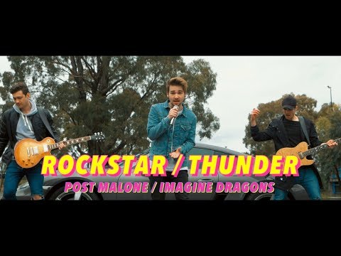 Rockstar, Thunder by Post Malone & Imagine Dragons (Mashup Cover)