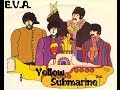 E.V.A. - Yellow Submarine (Beatles Remix , 2013)
