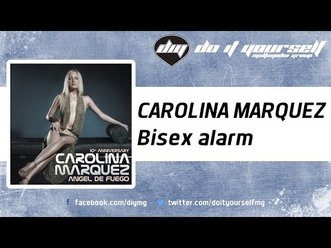 CAROLINA MARQUEZ - Bisex alarm [Official]