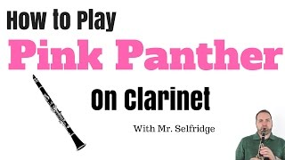 Pink Panther Tutorial for CLARINET