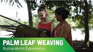 Palm Leaf Weaving – A Craft | Kumarakom Experience