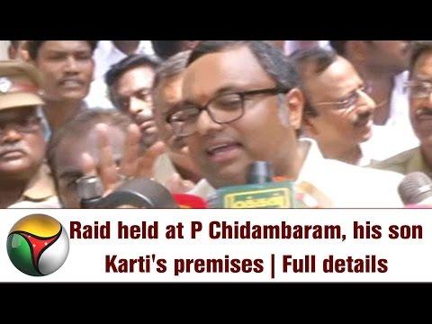 Raid held at P Chidambaram, his son Karti's premises | Full details