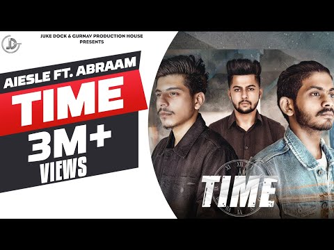 Time - Aiesle Ft. Abraam (Official Song) Akash Deep | Latest Punjabi Songs 2018 | Juke Dock