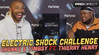 CHUNKZ & TIMBSY WITH THIERRY HENRY | ELECTRIC SHOCK CHALLENGE