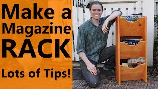 Make a Magazine Rack - Lots of cool woodworking tips!