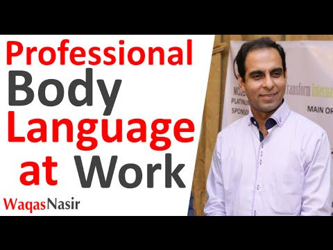 Professional Body Language at Work -By Qasim Ali Shah | In Urdu