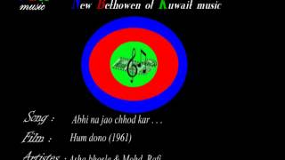 "Abhi na jao chhod kar . . .""Hindi Golden Hits songs"""