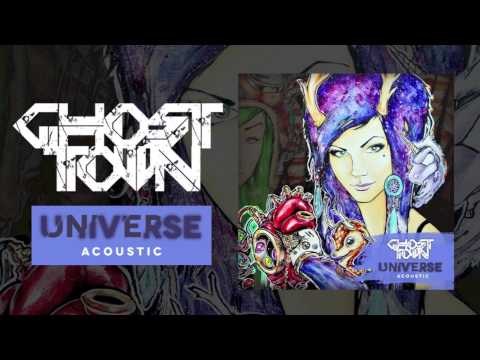 Ghost Town: Universe (ACOUSTIC)