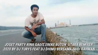 Gambar cover JOGET PARTY RINA GADIS EREKE BUTON UTARA REMIXER 2020 BY DJ TURYS FEAT DJ DHIMU BERSAMA FAIDI RAHMAN