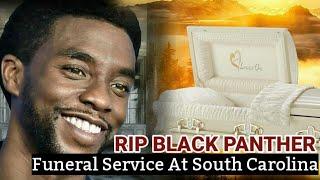 Chadwick Boseman Funeral SERVICE-OPEN CASKET In South Carolina