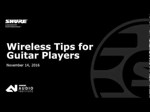 Shure Webinar: Wireless Tips for Guitar Players