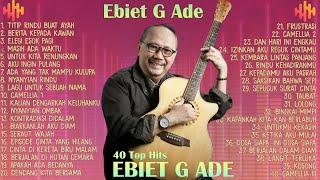 Download lagu Ebiet G Ade [ FULL ALBUM ] Lagu Pop Indonesia Terbaik 90an - 2000an    Lagu Kenangan Masa SMA Hits