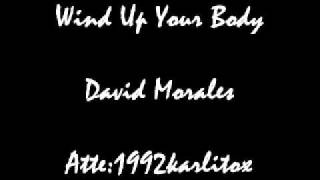 Wind Up Your Body - David Morales And The Bad Yard Club Ft. Delta.