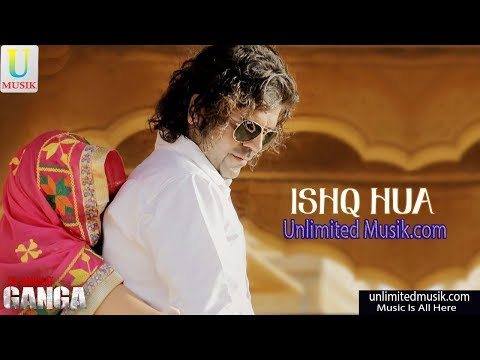 Ishq Hua    Ek Hakikat Ganga Ritesh & Rachana  By Unlimited Musik