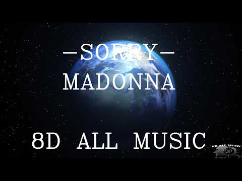 MADONNA - SORRY (8D MUSIC)🎧