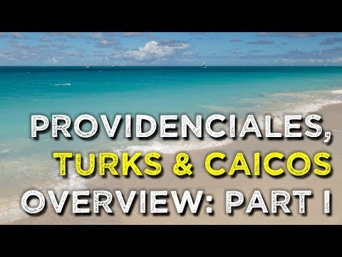 Providenciales, Turks and Caicos - Overview Part 1