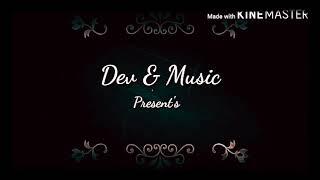 Jokhon somoy thomke daray(by Dev) Lyrics and composed by Nachiketa Chakraborty