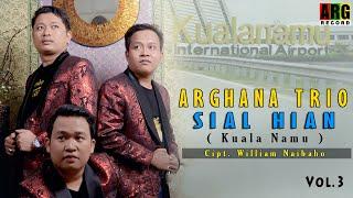 sial hian kuala namu [ official music video ] Arghana Trio