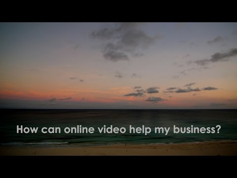 How can online video help my business?