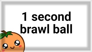1 SECOND BRAWL BALL SCORE & My FACE in the GAME 🌐
