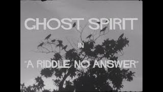 Ghost Spirit - A Riddle, No Answer (Official Music Video)