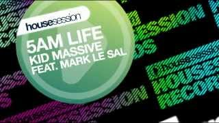 Kid Massive ft. Mark Le Sal - 5AM Life (Original Mix)