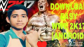 How to wwe 2k17 download on ppsspp