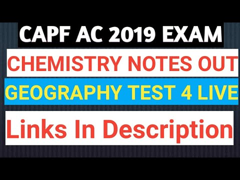 CAPF AC 2019- CHEMISTRY NOTES OUT, GEOGRAPHY TEST 4 LIVE,