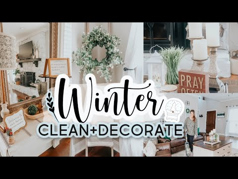 Winter Clean + Decorate with Me 2021  Farmhouse Decorating Ideas After Christmas   Cozy Home Tour