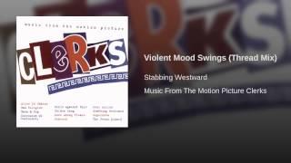 Violent Mood Swings (Thread Mix)