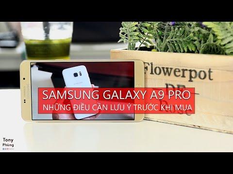 [Smartphone] Samsung Galaxy A9 Pro - Những điều cần biết trước khi mua - Tony Phùng