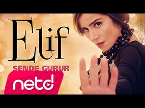 Elif - Sende Gurur