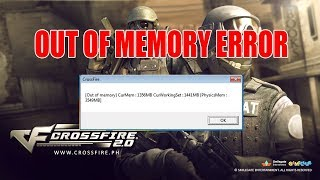 Crossfire  PH: Out of Memory  Error Fixed