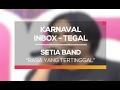 Setia Band Rasa yang Tertinggal Karnaval Inbox Tegal