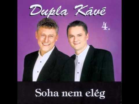 Dupla KáVé - Ha Citromot Kapsz Az Élettől - Vocal - Soha nem elég (album) 2000 mp3 letöltés