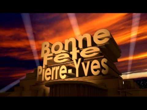 Bonne Fete Pierre Yves Youtube