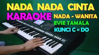 Download NADA NADA CINTA [EVIE TAMALA] KARAOKE NADA CEWEK/WANITA