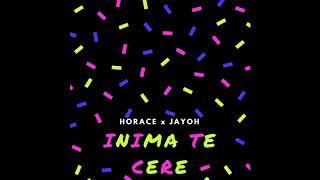 Horace - Inima te cere feat. Jayoh (Audio)